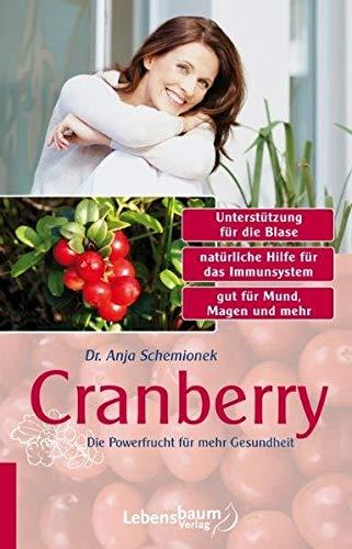 Schemionek, Anja<br />Cranberry: Die Powerfrucht für mehr Gesundheit