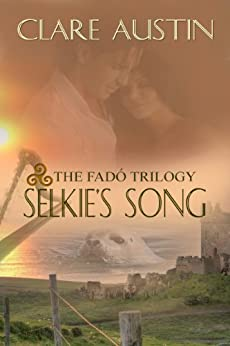 Selkie's Song (Fado Trilogy) by [Clare Austin]