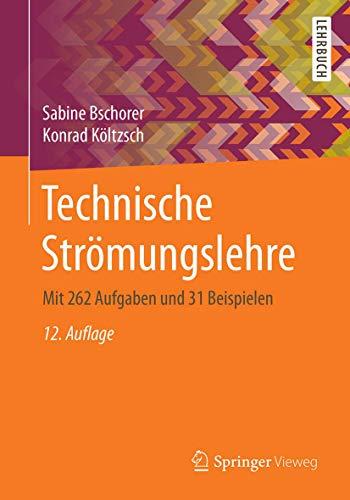 Technische Strömungslehre: Mit 262 Aufgaben und 31 Beispielen