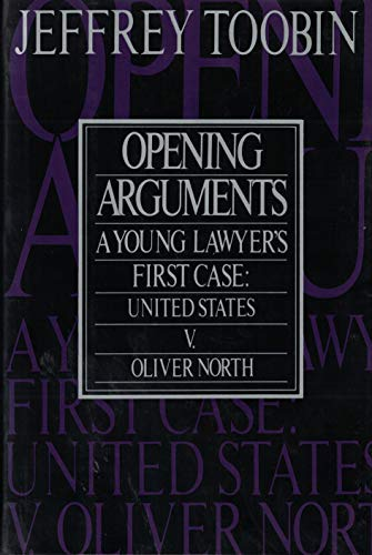 Download Opening Arguments: A Young Lawyer's First Case : United States Vs. Oliver L. North 