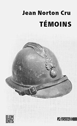 Témoins: Essai d'analyse et de critique des souvenirs de combattants édités en français de 1915 à 1928