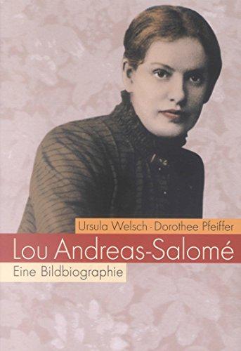 Lou Andreas-Salomé: Eine Bildbiographie