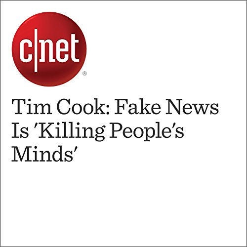 Tim Cook: Fake News Is 'Killing People's Minds' audiobook cover art