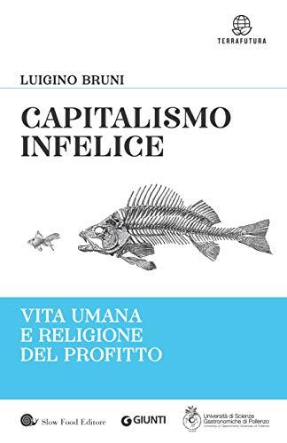 Capitalismo infelice: Vita umana e religione del profitto (Italian Edition)