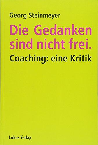 Die Gedanken sind nicht frei.: Coaching: eine Kritik
