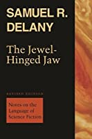 The Jewel-hinged Jaw: Notes on the Language of Science Fiction