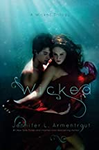 Wicked (A Wicked Trilogy) (Volume 1) by Jennifer L. Armentrout (November 04,2014)