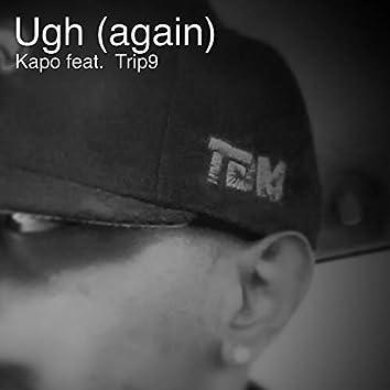 Ugh (Again) (feat. Trip9)