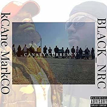 Canary Currency (feat. Kcane Markco)