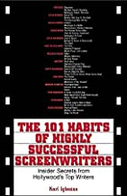 The 101 Habits Of Highly Successful Screenwriters (text only) by K. Iglesias
