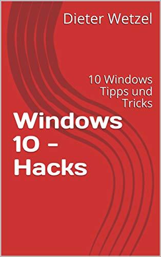 Windows 10 - Hacks: 10 Windows Tipps und Tricks