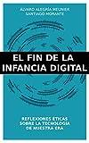 El fin de la infancia Digital: Reflexiones éticas sobre la tecnología de nuestra era
