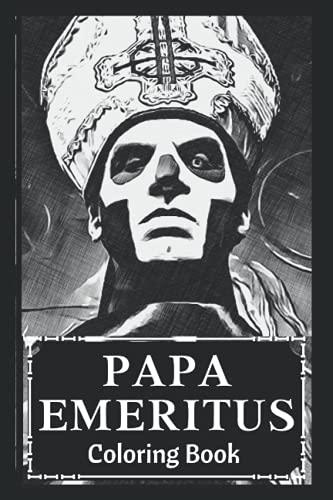 Papa Emeritus Coloring Book: Award Winning Papa Emeritus Designs For Adults and Kids (Stress Relief...