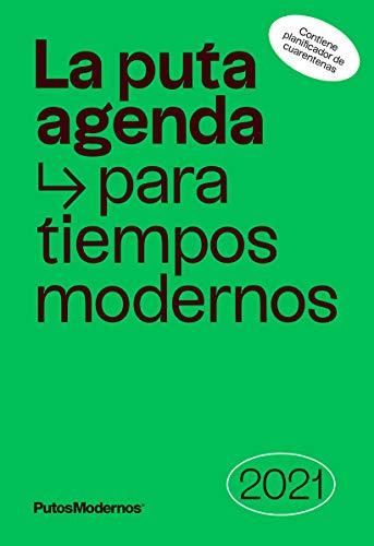 La Puta Agenda para Tiempos Modernos 2021 - Con planificador de cuarentenas. Perfecta para el nómada digital y el sedentario analógico