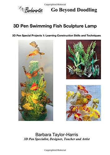 3D Pen Swimming Fish Sculpture Lamp: 3D pen Special Projects Series 1: Learning Construction Skills and Techniques