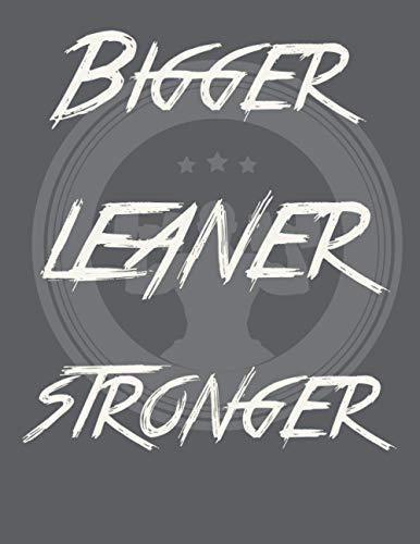 Bigger Leaner Stronger: notebook ( composition journal book )( 8.5*11 Large )