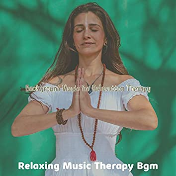Background Music for Relaxation Therapy