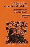 Tagelieder des deutschen Mittelalters: Mittelhochdt. /Neuhochdt. (Reclams Universal-Bibliothek) - Martina Backes