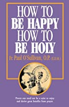 How to Be Happy - How to Be Holy