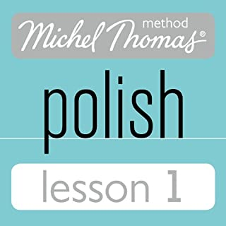 Michel Thomas Beginner Polish Lesson 1                   By:                                                                                                                                 Jolanta Cecula                               Narrated by:                                                                                                                                 Jolanta Cecula                      Length: 1 hr and 14 mins     18 ratings     Overall 4.4