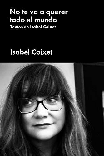 No te va a querer todo el mundo: Textos de Isabel Coixet (POP CULTURA POPULAR)