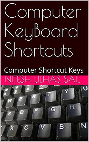 Computer KeyBoard Shortcuts: Computer Shortcut Keys (English Edition)