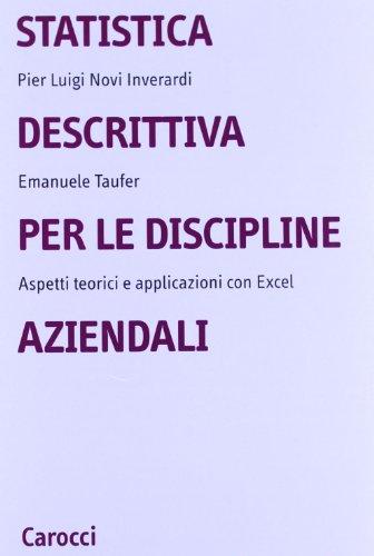 Statistica descrittiva per le discipline aziendali. Aspetti teorici e applicazioni con Excel