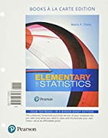 Elementary Statistics, Loose-Leaf Edition Plus MyLab Statistics with Pearson eText -- 24 Month Access Card Package
