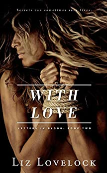 With Love (Letters in Blood series Book 2) by [Liz Lovelock]