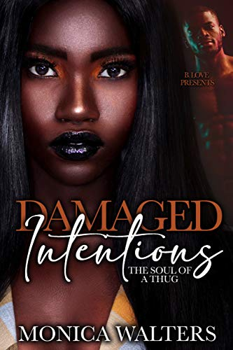 Damaged Intentions: The Soul of a Thug
