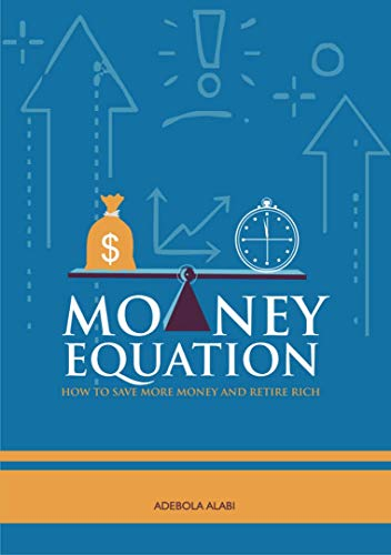 Money Equation: How to save more money and retire rich