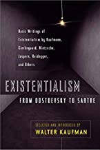 Existentialism from Dostoevsky to Sartre (Meridian) by Walter Kaufmann (1988-05-01)