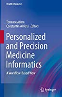 Personalized and Precision Medicine Informatics: A Workflow-Based View (Health Informatics)