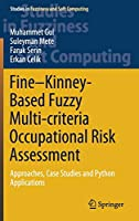 Fine–Kinney-Based Fuzzy Multi-criteria Occupational Risk Assessment: Approaches, Case Studies and Python Applications (Studies in Fuzziness and Soft Computing, 398)