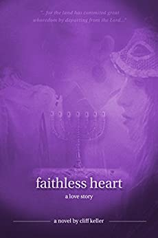 Faithless Heart: a love story (Three Prophets Book 2) by [Cliff Keller]