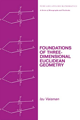 Foundations of Three-Dimensional Euclidean Geometry (Chapman & Hall/CRC Pure and Applied Mathematics Book 56) (English Edition)
