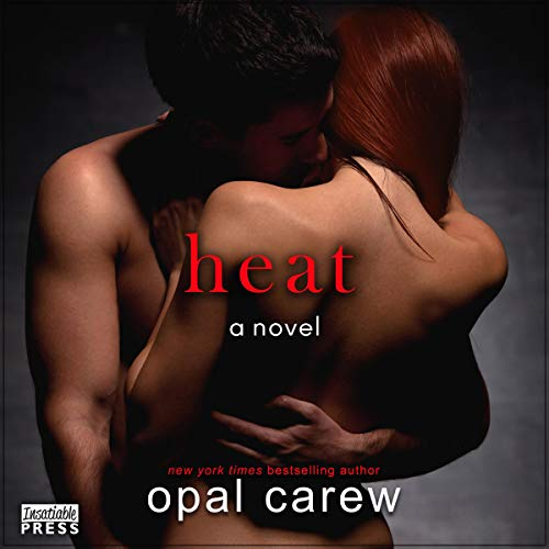 Heat                   By:                                                                                                                                 Opal Carew                               Narrated by:                                                                                                                                 Jameson Adams                      Length: 7 hrs and 32 mins     Not rated yet     Overall 0.0