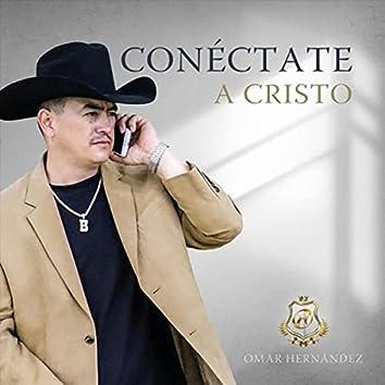 Conéctate a Cristo