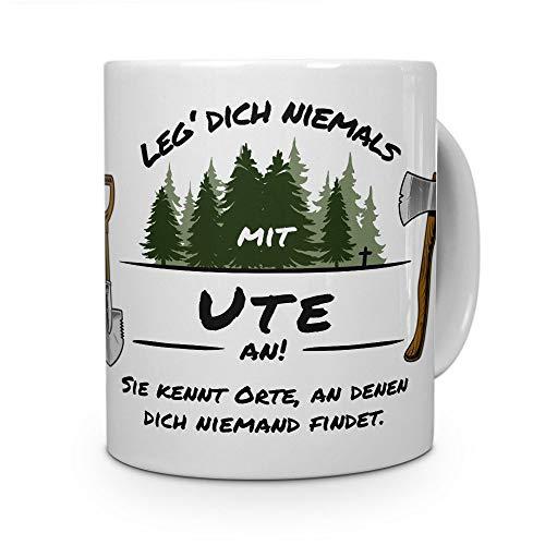 printplanet Tasse - Leg Dich Nicht mit Ute an - Namenstasse, Kaffeebecher, Mug, Becher, Kaffeetasse - Farbe Weiß
