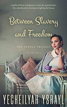 Stella: Between Slavery and Freedom by [Yecheilyah Ysrayl, KE Garland]