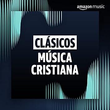 Clásicos: Música Cristiana