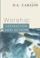 Worship: Adoration and Action