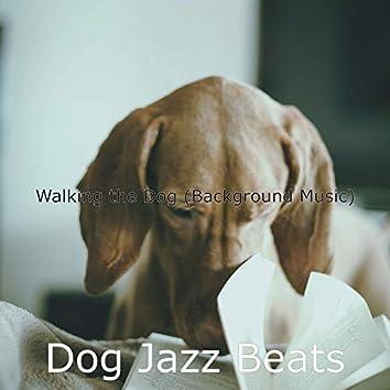 Walking the Dog (Background Music)