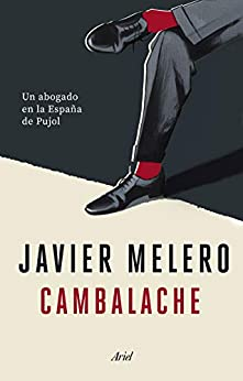 Cambalache: Un abogado en la España de Pujol de [Javier Melero]