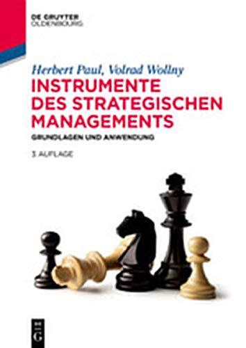 Instrumente des strategischen Managements: Grundlagen und Anwendung (De Gruyter Studium)