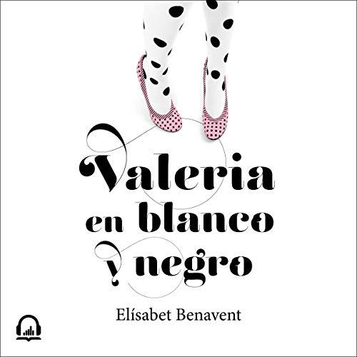Valeria en blanco y negro [Valeria in Black and White] Titelbild