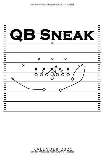 2021 Kalender QB Sneak: Jahresplaner 2021 american Football QB Sneak Team Kalender Football Coach / 6x9 Zoll 120 Seiten / Terminplaner