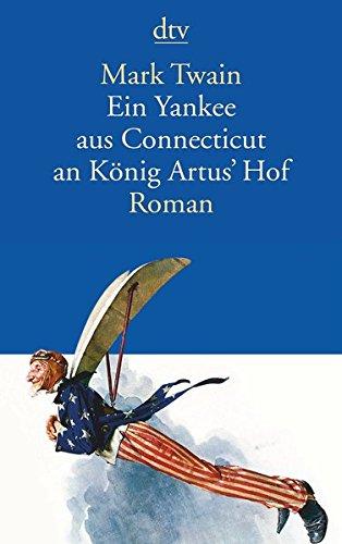 Buchseite und Rezensionen zu 'Ein Yankee aus Connecticut an König Artus' Hof: Roman' von Twain, Mark