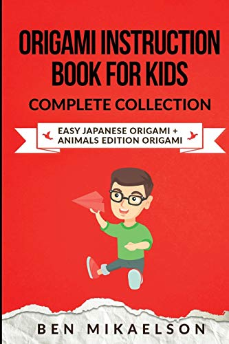 Origami Instruction Book for Kids Complete Collection: Easy Japanese Origami + Animals Edition Origami