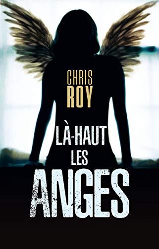 Là-haut les anges par [Chris Roy]